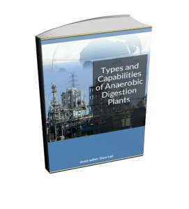 The Anaerobic Digestion Plant - Types and Capabilities eBook