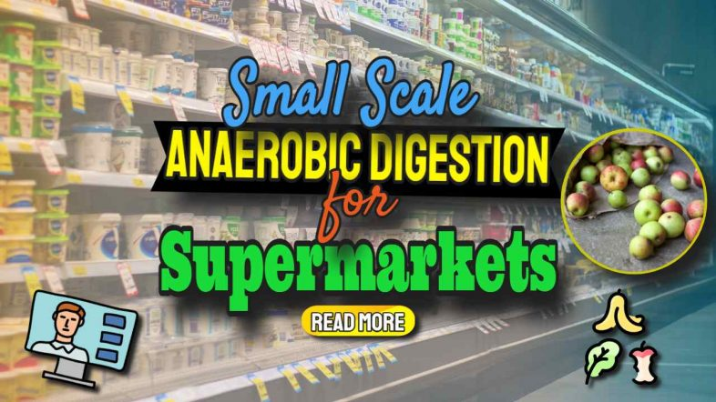 """Image text: """"Small Scale Anaerobic Digestion for Supermarkets""""."""