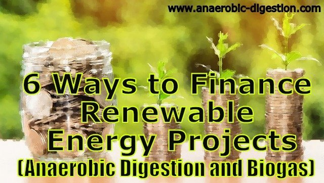 Anaerobic Digestion finance: Image illustrates How to Finance Renewable Energy.