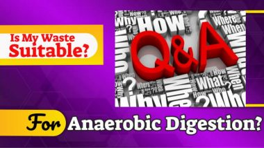 "Image poses the question: ""Is my waste suitable for anaerobic digestion""."