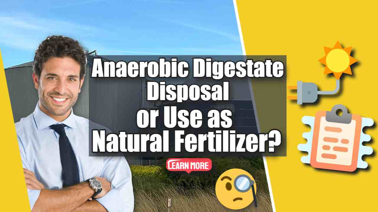 """Image text: """"Anaerobic Digestate Disposal or Use as a Fertilizer?"""""""