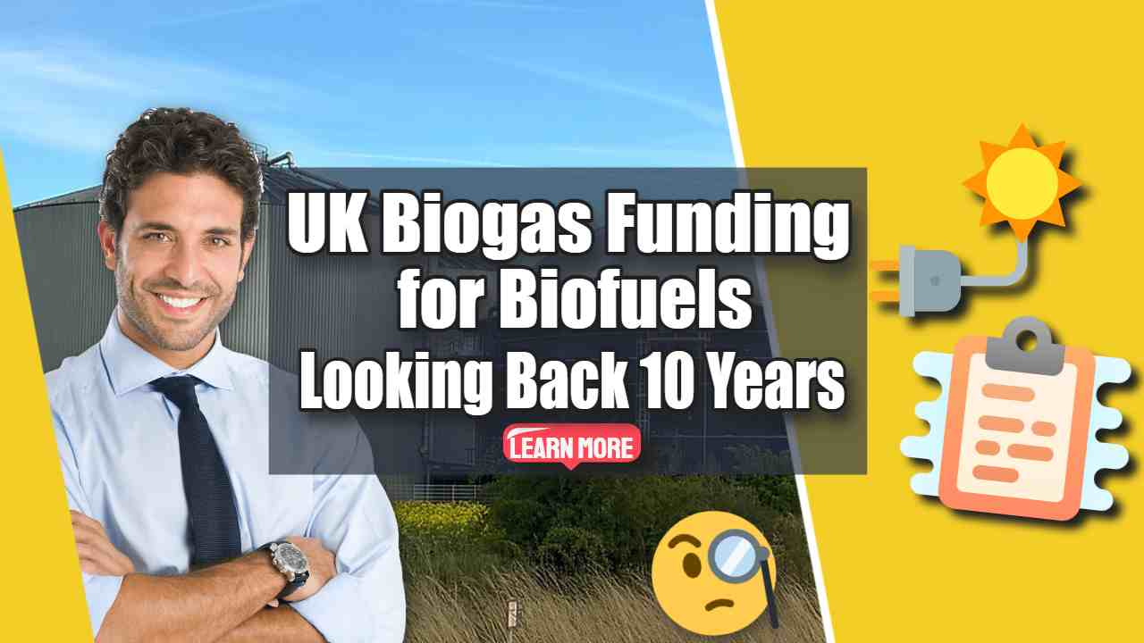 """Image text: """"UK Biogas Funding for Biofuels""""."""