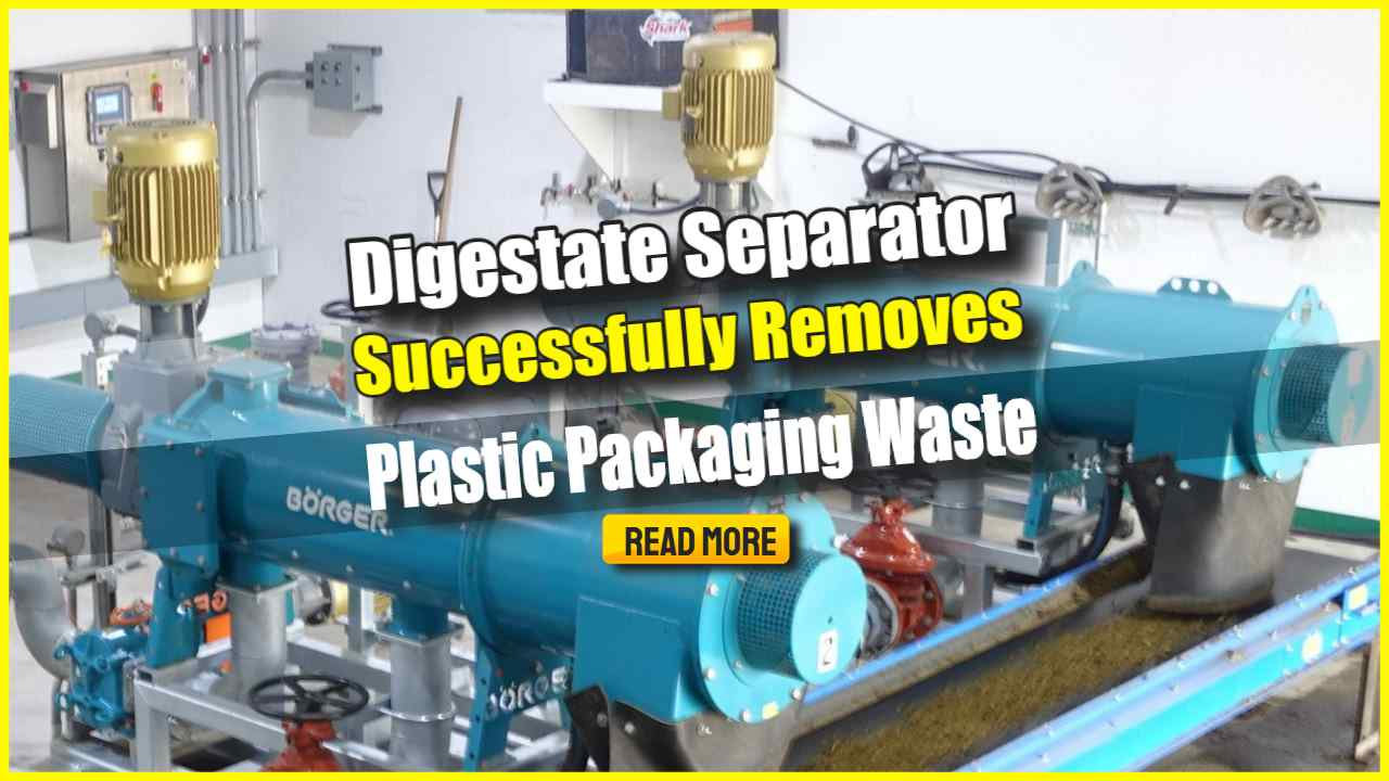 """Image text: """"Digestate Separator Successfully Removes Plastic Packaging Waste""""."""