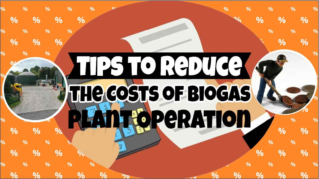"""Image text: """"Tips to reduce the cost of biogas plant operation""""."""